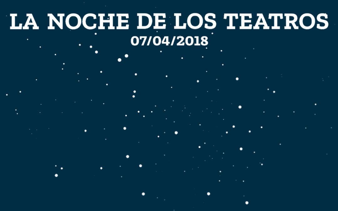 Sábado 7 de Abril 2018 Noche de los Teatros