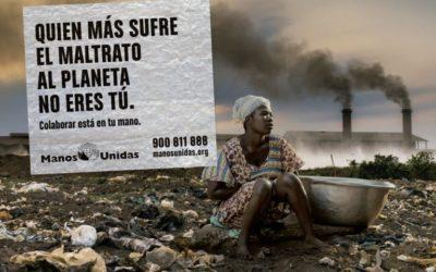 Quien más sufre el maltrato al planeta no eres tu – Manos Unidas